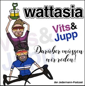 Wattasia: Vitsi und Jupp haben es getan!